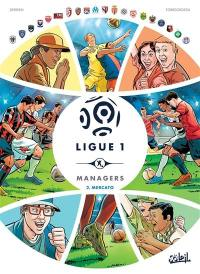 Ligue 1 managers. Volume 2, Mercato