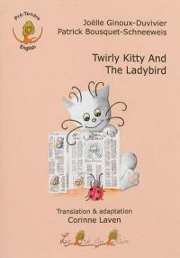 Twirly kitty and the ladybird