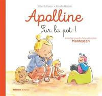 Apolline, Sur le pot !