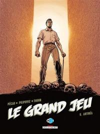 Le grand jeu. Volume 6, Antinéa