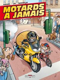 Motards à jamais. Volume 1, Un pneu, beaucoup, à la folie !