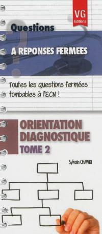 Orientation diagnostique. Volume 2,