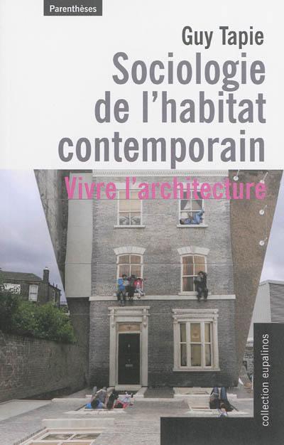 Livre sociologie de l 39 habitat contemporain crit par guy for Habitat contemporain