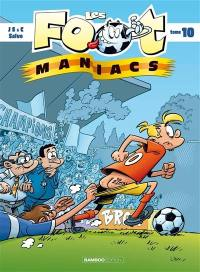 Les foot-maniacs. Volume 10,