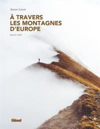 A travers les montagnes d'Europe