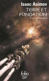 Le cycle de Fondation. Volume 5, Terre et Fondation
