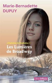 L'orpheline de Manhattan. Volume 2, Les lumières de Broadway