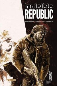 Invisible Republic. Volume 2,