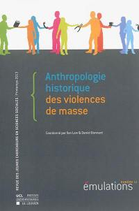 Emulations. n° 12, Anthropologie historique des violences de masse