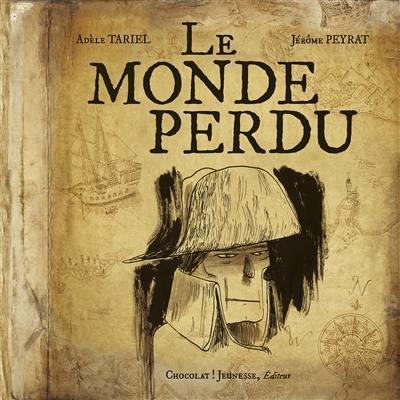 Livre Le Monde Perdu Ecrit Par Adele Tariel Et Jerome Peyrat Chocolat Jeunesse
