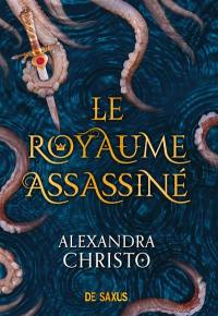 Le royaume assassiné