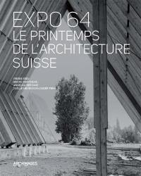 Expo 64, le printemps de l'architecture suisse