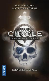 The circle. Volume 3, La clé