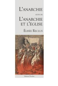 L'anarchie; Suivi de L'anarchie et l'Eglise