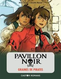 Pavillon noir. Volume 1, Graines de pirates