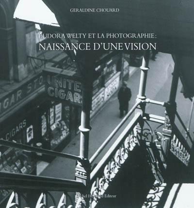 Naissance d'une vision. Eudora Welty et la photographie - Géraldine Chouard