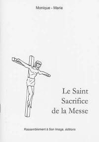 Le saint sacrifice de la messe