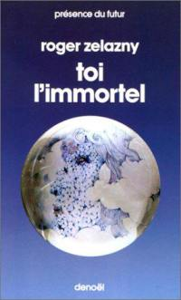 Toi l'immortel