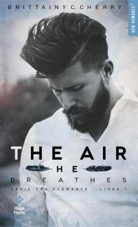 The elements. Volume 1, The air he breathes