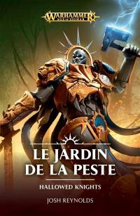 Hallowed knights, Le jardin de la peste