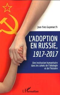 L'adoption en Russie, 1917-2017