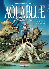 Aquablue. Volume 8, Fondation Aquablue
