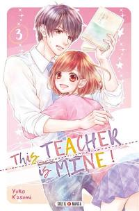 This teacher is mine !. Volume 3,