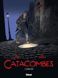 Catacombes. Volume 1, Le diable vert