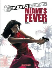 Insiders Genesis. Volume 3, Miami's fever