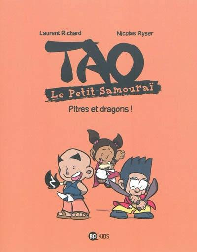 Tao. Volume 2, Pitres et dragons !