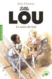 Little Lou, La route du Sud