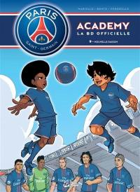 Paris Saint-Germain Academy. Volume 9, Nouvelle saison