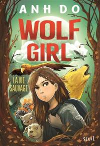 Wolf girl. Volume 1, La vie sauvage