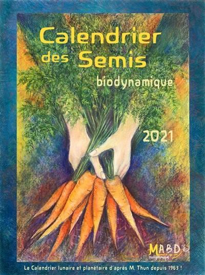 Calendrier Semis 2021 Livre : Calendrier des semis 2021   Mouvement de culture biodynamique