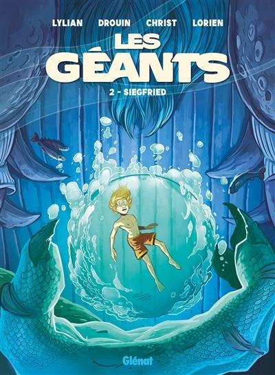 Les géants. Volume 2, Siegfried