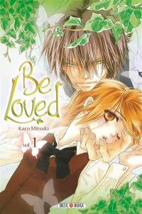 Be loved. Volume 1,