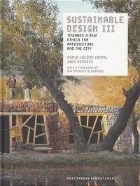 Sustainable design. Volume 3, Towards a new ethics for architecture and the city