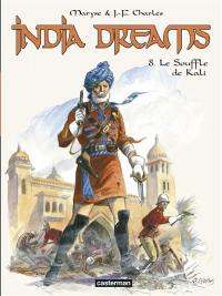 India dreams. Volume 8, Le souffle de Kali