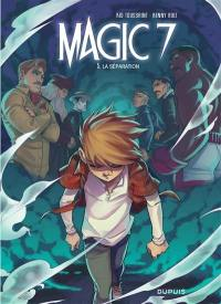 Magic 7. Volume 5, La séparation