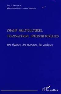 Champ multiculturel, transactions interculturelles