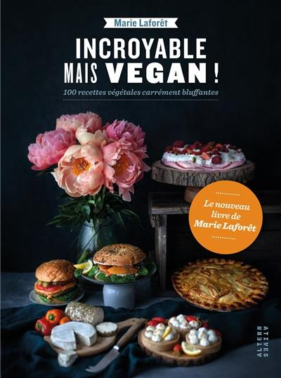 Incroyable mais vegan !
