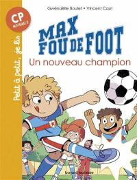 Max fou de foot. Volume 8, Un nouveau champion