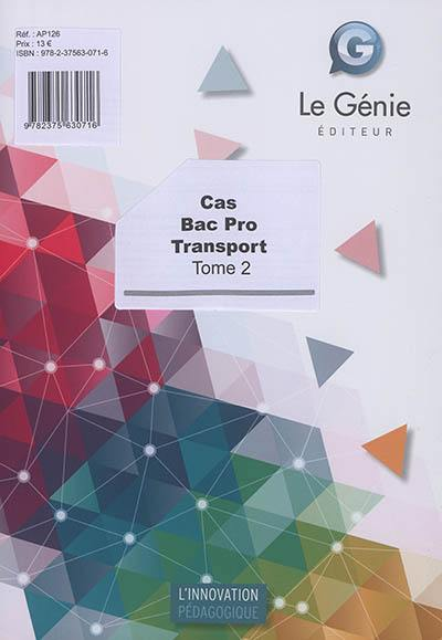 Cas bac pro transport. Volume 2,