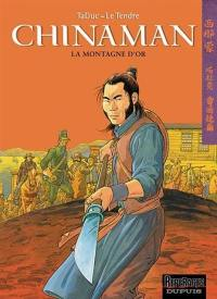 Chinaman. Volume 1, La montagne d'or