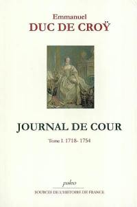 Journal de cour. Volume 1, 1718-1754
