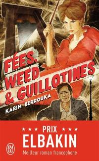 Fées, weed & guillotines