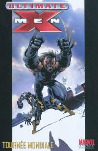 Ultimate X-Men. Volume 2, Tournée mondiale