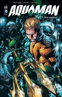 Aquaman. Volume 1, Peur abyssale