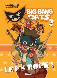 Big Bang Cats. Volume 2, Let's rock !