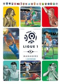 Ligue 1 managers. Volume 1, Ouverture
